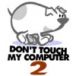 Dont Touch My Computer Episode download